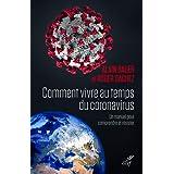 Comment vivre au temps du coronavirus - Un manuel pour comprendre et résister