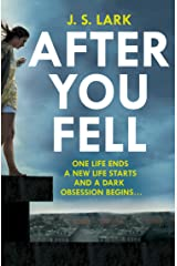 After You Fell: A creepy, page-turning and completely gripping thriller! Kindle Edition