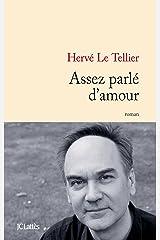 Assez parlé d'amour (Littérature française) Format Kindle