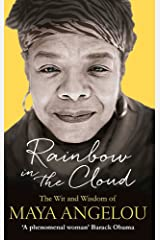 Rainbow in the Cloud: The Wit and Wisdom of Maya Angelou Paperback