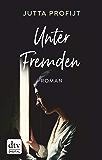Unter Fremden: Roman (German Edition)