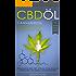 CBD Öl Buch: Cannabis (CBD, Cannabidiol) als Naturmedizin. Mit Cannabisöl / Hanföl für die Gesundheit sorgen. Wissenswertes über CBD, Wirkung, Anwendung und Erfahrungen
