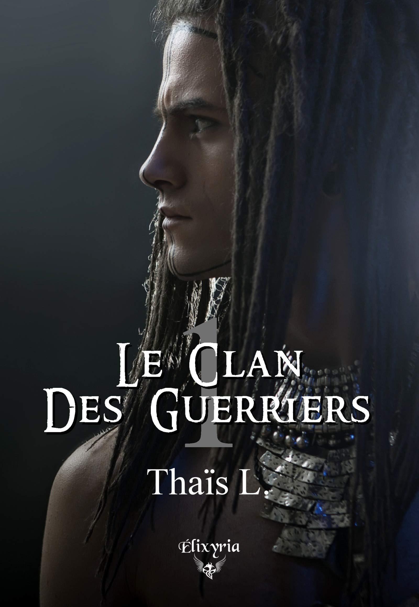 Le clan des guerriers: Tome 1 (Elixir of Moonlight) por Thaïs L.