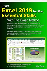 Learn Excel 2019 for Mac Essential Skills with The Smart Method: Courseware tutorial for self-instruction to beginner and intermediate level Paperback