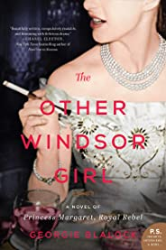 The Other Windsor Girl: A Novel of Princess Margaret, Royal Rebel