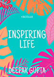 Inspiring Life: The Power of Inspiration