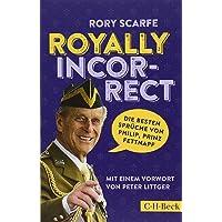 Royally Incorrect: Die besten Sprüche von Philip, Prinz Fettnapf