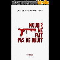 Mourir ne fait pas de bruit : Thriller psychologique, polar haletant, roman à suspense (SAGA NOTRE-DAME)