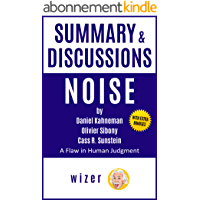 Summary & Discussions of Noise by Daniel Kahneman, Olivier Sibony, and Cass R. Sunstein: A Flaw in Human Judgement…