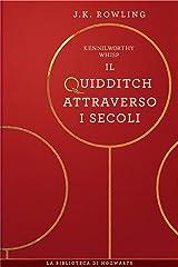 Il Quidditch Attraverso I Secoli (I libri della Biblioteca di Hogwarts Vol. 2) Formato Kindle