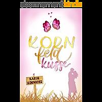 Kornfeldküsse: humorvoller Liebesroman (German Edition)