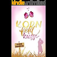 Kornfeldküsse: humorvoller Liebesroman
