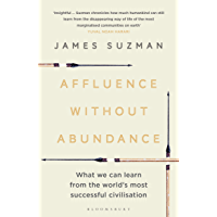 Affluence Without Abundance: What We Can Learn from the World's Most Successful Civilisation