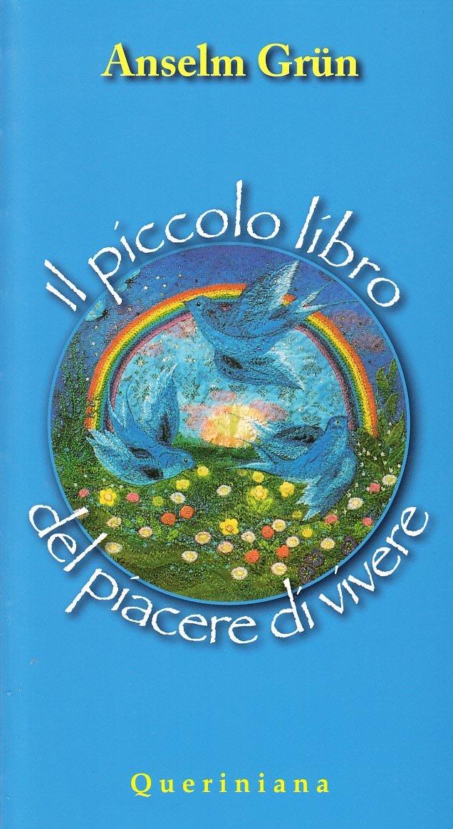 Il piccolo libro del piacere di vivere