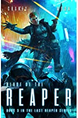 Blade of the Reaper: A Military Scifi Epic (The Last Reaper Book 3) Kindle Edition