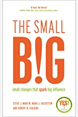 The Small Big: Small Changes That Spark Big Influence Broché