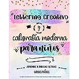 Lettering creativo y caligrafia moderna para niños. Un cuaderno de actividades para niños con técnicas, páginas para practica