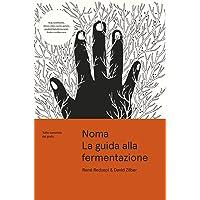 Noma  La guida alla fermentazione  Tutto comincia dal gusto