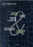 Mode & Luxe / Fashion & Luxury : Economie, création et marketing