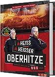 Sauerländer BBCrew - Heiß, heißer, Oberhitze: Perfekt grillen ab 800 Grad