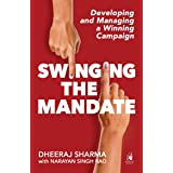 Swinging the Mandate: Developing and Managing a Winning Campaign