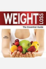 WEIGHT LOSS THE ESSENTIAL GUIDE (Need 2 Know) Paperback