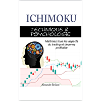 Ichimoku: Technique & Psychologie (trading t. 2) (French Edition)