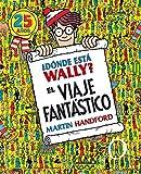 ¿Dónde está Wally? El viaje fantástico (Colección ¿Dónde está Wally?): (Edición 25 años)