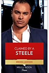 Claimed By A Steele (Mills & Boon Desire) (Forged of Steele, Book 13) Kindle Edition