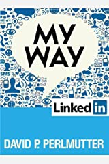 MY WAY - Linkedln: 1 post, 5,500 likes, 35,400 comments and over 70,000 views in 29 days Kindle Edition