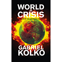 World in Crisis: The End of the American Century (English Edition)