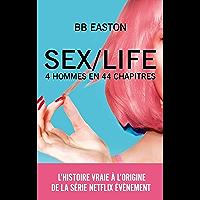 SEX/LIFE - L'histoire vraie à l'origine de la série NETFLIX : 4 hommes en 44 chapitres
