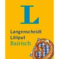 Langenscheidt Lilliput Bairisch: Bairisch-Hochdeutsch / Hochdeutsch-Bairisch