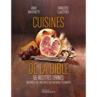 Cuisines de la Bible - 55 recettes divines