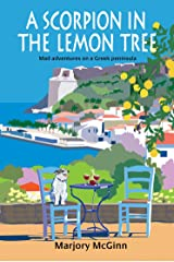 A Scorpion In The Lemon Tree: Mad adventures on a Greek peninsula (The Peloponnese Series Book 3) Kindle Edition
