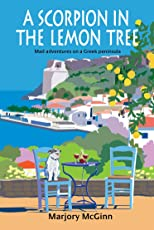 A Scorpion In The Lemon Tree: Mad adventures on a Greek peninsula (English Edition)