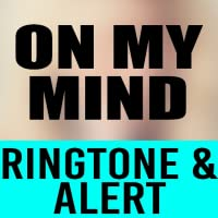 On My Mind Ringtone and Alert