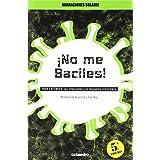 ¡No me Baciles!: PARA ENTENDER: Las infecciones y la respuesta inmunitaria (Narraciones Solaris) - 9788480632447