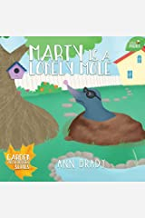Marty is a Lonely Mole (Little Friends: Garden Adventures Series) Paperback