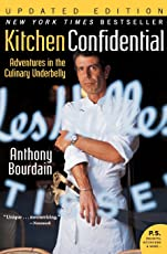 Kitchen Confidential Updated Ed: Adventures in the Culinary Underbelly (Ecco)