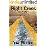 Right Cross: A Hard-Boiled Crime Novel: Dan Reno Private Detective Noir Mystery Series (Dan Reno Novel Series Book 7)