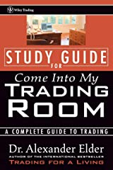 Study Guide for Come Into My Trading Room: A Complete Guide to Trading (Wiley Trading) Paperback