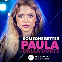 Someone Better (From The Voice Of Germany) [feat. Rea Garvey & Samu Haber]
