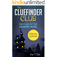 Mysteries for kids : The CLUE FINDER CLUB : SPECIAL 2 - THE CASE OF HAUNTED HOTEL: (Kids detective books, children's…