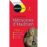 Profil - Yourcenar, Mémoires d'Hadrien : toutes les clés d'analyse pour le bac (programme de français 1re 2021-2022) (Profil