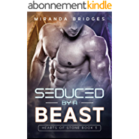 Seduced by a Beast: An Alien Breeder Romance (Hearts of Stone Book 3) (English Edition)