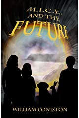 M.I.C.E. and the Future Kindle Edition