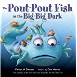 The Pout-Pout Fish in the Big-Big Dark: 2 (A Pout-Pout Fish Adventure, 2)
