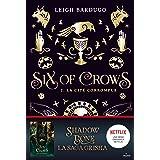 Six of crows, Tome 02: La cité corrompue