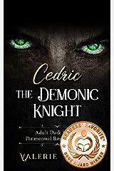 Cedric the Demonic Knight: Adult Dark Fantasy Paranormal Romance Series (The Cedric Series Book 1) Kindle Edition